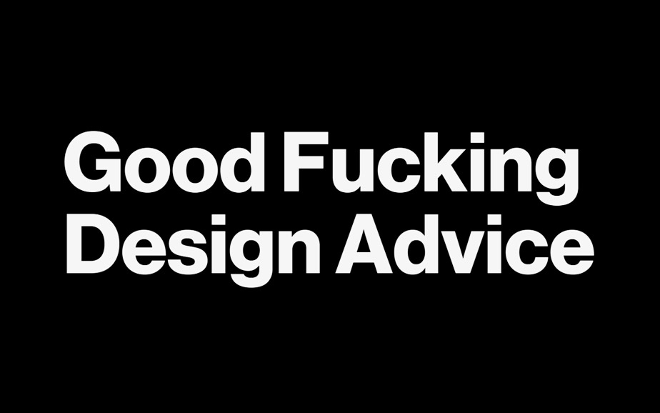 GFDA – Good Fucking Design Advice